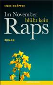 Im November blüht kein Raps von Silke Knäpper, Neu-Ulm