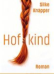 "Silke Knapper neuer Roman ""Hofkind"""